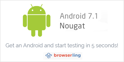 Android Nougat mobile browser testing