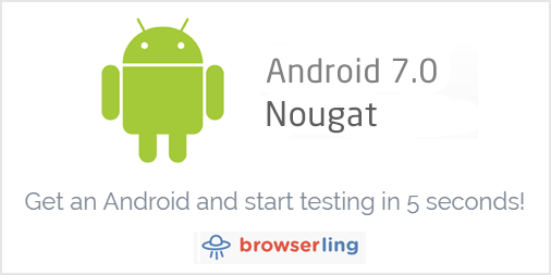 Android 7.0 Nougat mobile browser testing